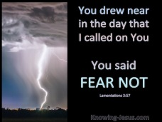 Lamentations-3-57-You-Drew-Near-When-I-Called-And-Said-Fear-Not-black-copy